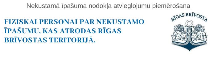 Nosacījumi atvieglojumu saņemšanai par nekustamo īpašumu, kas atrodas Rīgas brīvostas teritorijā